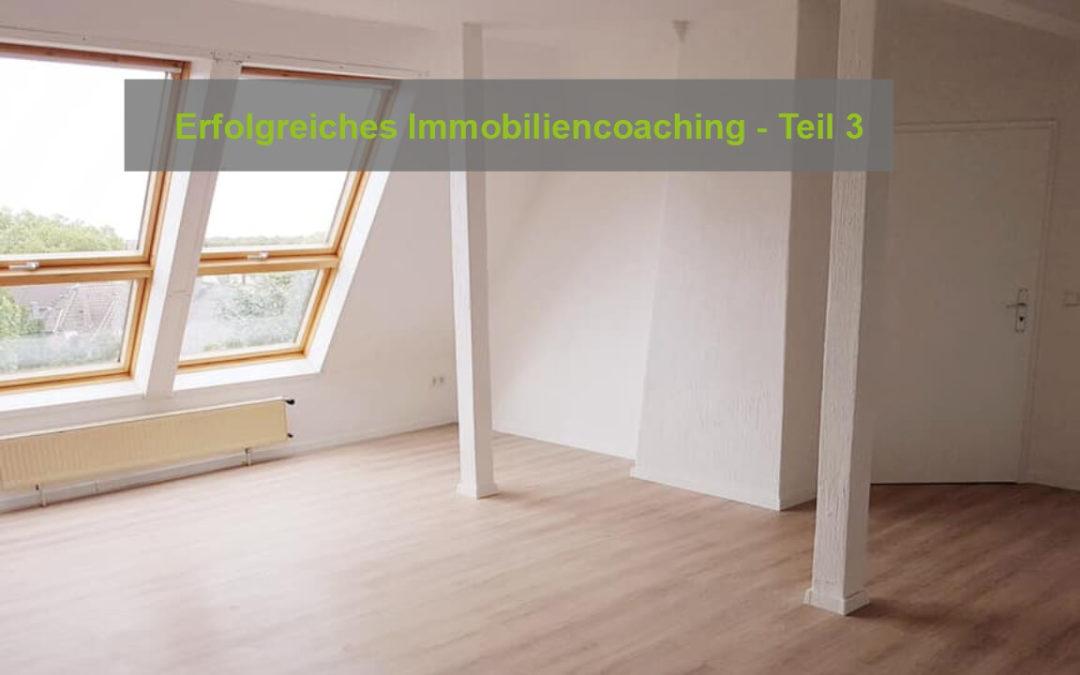 Erfolgreiches Immobiliencoaching: Wohnung als Kapitalanlage im Praxisbeispiel Teil 3
